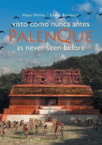 9786079514204: Palenque As Never Seen Before: Visto como nunca antes