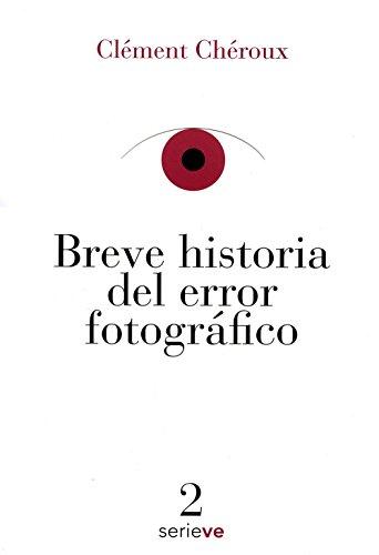 9786079528607: Breve historia del error fotográfico