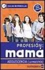 9786079535988: Profesion: Mama Adolescencia (La Maestria) (Spanish Edition)