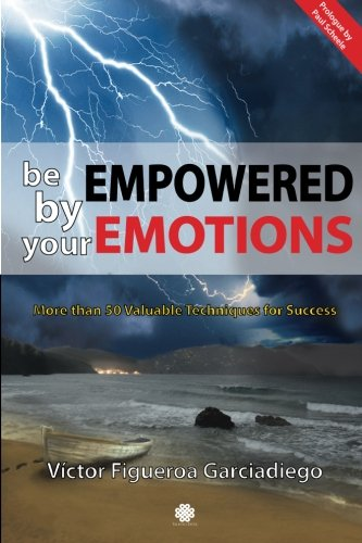 9786079536466: Be Empowered by your Emotions: More than 50 Valuable Techniques for Success