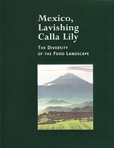 Mexico, Lavishing Calla Lilly- The Diversity of the Food Landscape (SAGARPA)