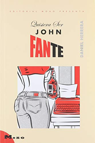 9786079547271: Quisiera ser John Fante