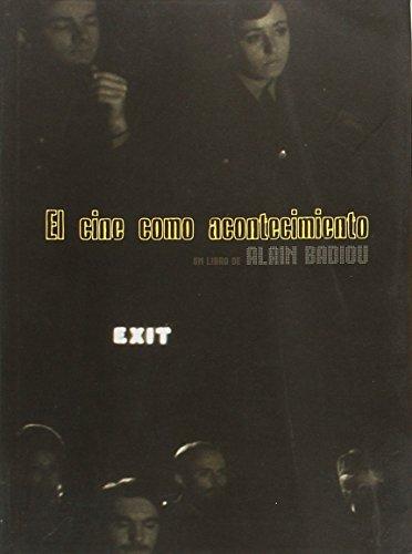 El cine como acontecimiento / Alain Badiou ; [traducción, Josefina Anaya].: Badiou, ...