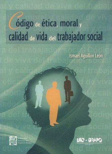 9786079567200: Código de ética, moral y calidad de vida del trabajador social.