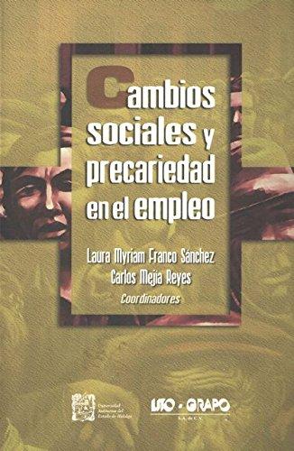 9786079567255: Cambios sociales y precariedad en el empleo.
