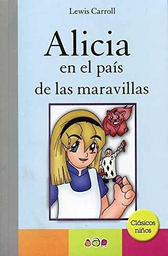 9786079568382: Alicia En el Pais De Las Maravillas / Alice in Wonderland (Spanish Edition)