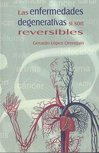 9786079576356: Las Enfermedades Degenerativas Si Son Reversible