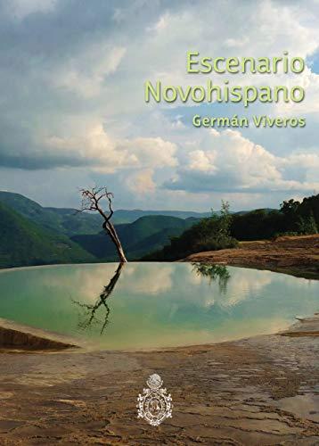 Escenario novohispano / Germán Viveros ; prólogo, Vicente Leñero.: ...