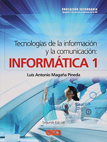 9786079582418: TECNOLOGIAS INFORM. Y COMI. INFORMATICA 1