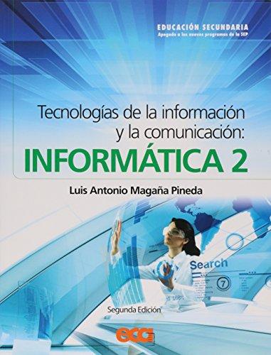 9786079582432: Tecnologias De La Informacion Y La Comunicacion Informatica 2. Secundaria