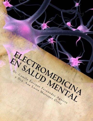 9786079624606: Electromedicina en Salud Mental: Compilación de evidencia terapéutica (Rehabilitación en Salud Mental) (Volume 1) (Spanish Edition)