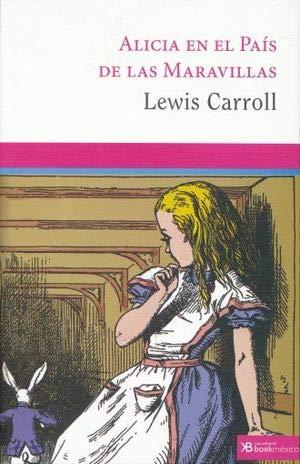 ALICIA EN EL PAIS DE LAS MARAVILLAS: Carrol, Lewis