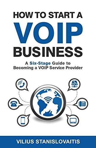 9786094088308: How to Start a VoIP Business: A Six-Stage Guide to Becoming a VoIP Service Provider