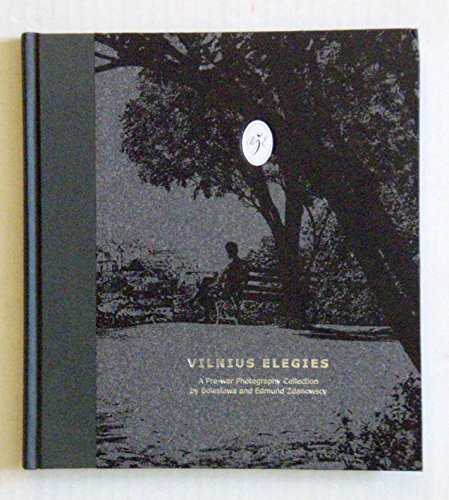 Vilnius Elegies: A Pre-War Photography Collection by Boleslawa and Edmund Zdanowscy