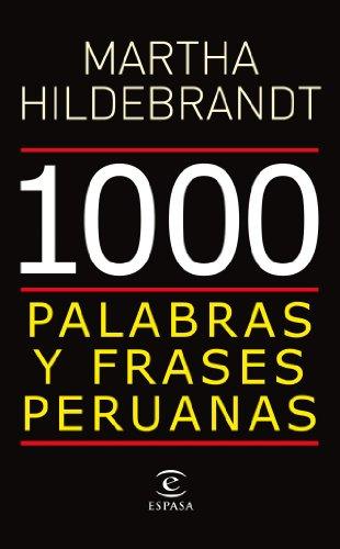 1000 Palabras Y Frases Peruanas: Martha Hildebrandt