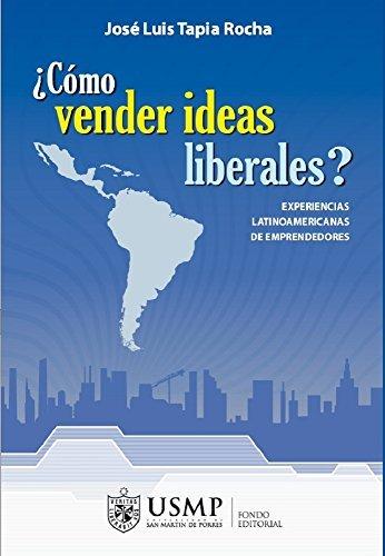 9786124221149: Cómo vender ideas liberales. Experiencias latinoamericana de emprendedores