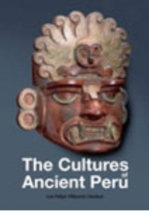 The Cultures of Ancient Peru: Luis Felipe Villacorta
