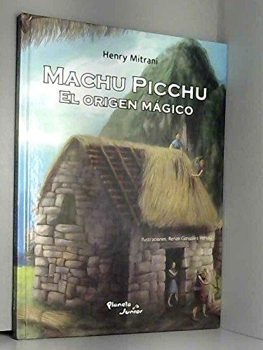 9786124596933: Machu Picchu. El origen mágico. Ilustraciones de Renzo González Vereau.