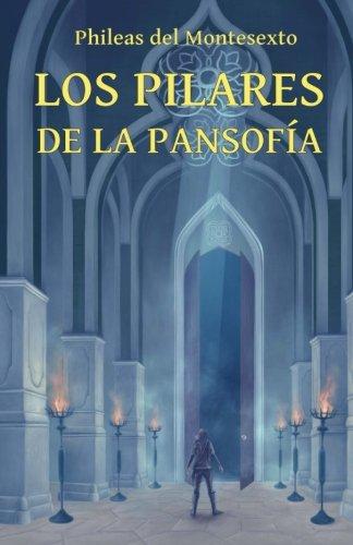 9786124632006: Los Pilares de la Pansofia (Enciclopedia de la Sabiduria Antigua) (Volume 1) (Spanish Edition)