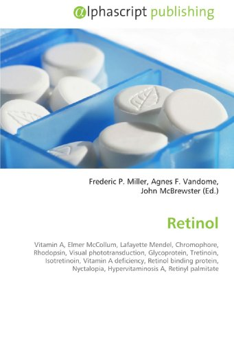 9786130004514: Retinol: Vitamin A, Elmer McCollum, Lafayette Mendel, Chromophore,Rhodopsin, Visual phototransduction, Glycoprotein,Tretinoin, Isotretinoin, Vitamin A ... Hypervitaminosis A, Retinylpalmitate