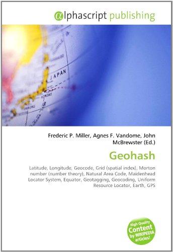 9786130026790: Geohash: Latitude, Longitude, Geocode, Grid (spatial ...