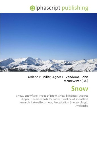 9786130055240: Snow: Snow. Snowflake, Types of snow, Snow blindness, Alberta clipper, Eskimo words for snow, Timeline of snowflake research, Lake-effect snow, Precipitation (meteorology), Avalanche
