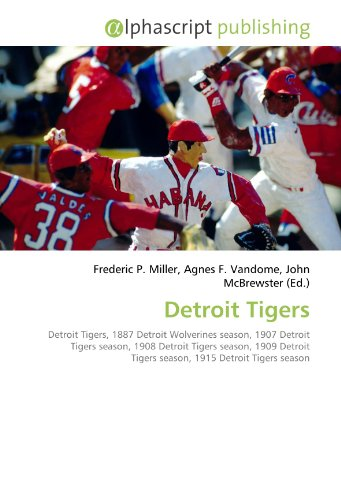 9786130055592: Detroit Tigers: Detroit Tigers, 1887 Detroit Wolverines season, 1907 Detroit Tigers season, 1908 Detroit Tigers season, 1909 Detroit Tigers season, 1915 Detroit Tigers season