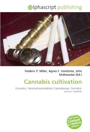 9786130057794: Cannabis cultivation: Cannabis, Tetrahydrocannabinol, Cannabaceae, Cannabis strains, Hashish