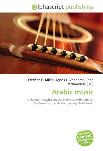 Arabic Music: Miller, Frederic P.; Vandome, Agnes F.; McBrewster, John