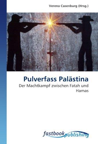 Pulverfass Palästina: Der Machtkampf zwischen Fatah und Hamas (Paperback)
