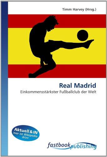 9786130103262: Real Madrid: Einkommensstärkster Fußballclub der Welt (German Edition)
