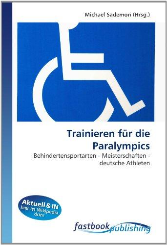 Trainieren für die Paralympics: Behindertensportarten - Meisterschaften - deutsche Athleten (...