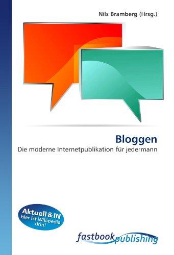 Bloggen: Die moderne Internetpublikation für jedermann (Paperback)