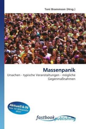 9786130107291: Massenpanik: Ursachen - typische Veranstaltungen - mögliche Gegenmaßnahmen (German Edition)