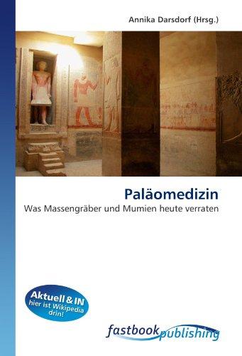 Paläomedizin: Was Massengräber und Mumien heute verraten (Paperback)