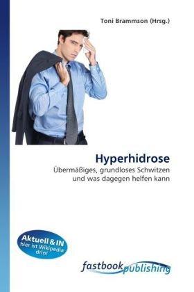 Hyperhidrose: Übermäßiges, grundloses Schwitzen und was dagegen