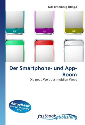 9786130109127: Der Smartphone- und App-Boom: Die neue Welt des mobilen Webs (German Edition)