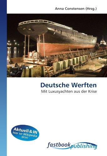9786130109646: Deutsche Werften: Mit Luxusyachten aus der Krise (German Edition)