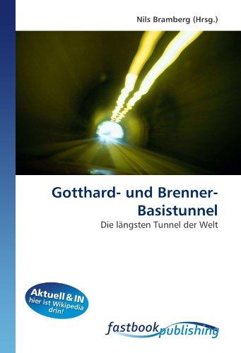 Gotthard- und Brenner-Basistunnel - Nils Bramberg