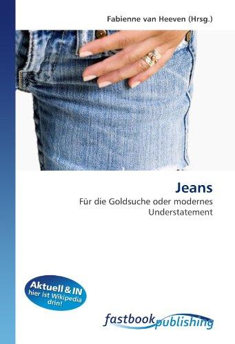 Jeans: Für die Goldsuche oder modernes Understatement