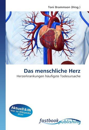 Das menschliche Herz: Herzerkrankungen häufigste Todesursache (Paperback)