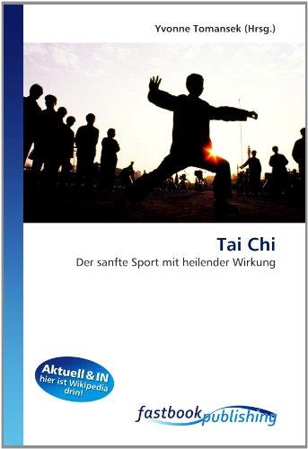 Tai Chi: Der sanfte Sport mit heilender Wirkung (Paperback)