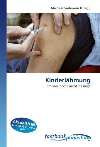 Kinderlähmung: Immer noch nicht besiegt (Paperback): Sademon, Michael