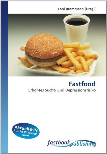 Fastfood: Erhöhtes Sucht- und Depressionsrisiko (Paperback)
