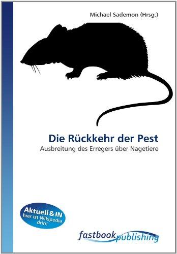 9786130112639: Die Rückkehr der Pest: Ausbreitung des Erregers über Nagetiere (German Edition)