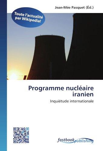 Programme nucléaire iranien: Inquiétude internationale (Paperback)