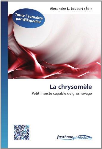 9786130116552: La chrysomèle: Petit insecte capable de gros ravage (French Edition)