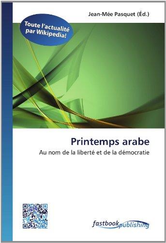 Printemps arabe: Au nom de la liberté et de la démocratie (Paperback)