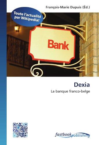 9786130118730: Dexia: La banque franco-belge (French Edition)