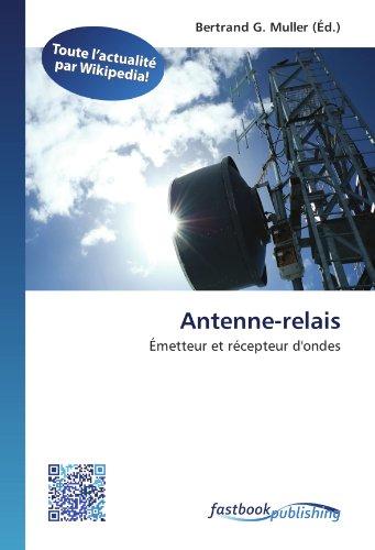 9786130120351: Antenne-relais: Émetteur et récepteur d'ondes
